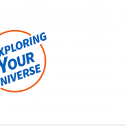 Exploring Your Universe 2015!